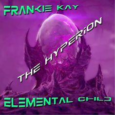 FRANKIE KAY & ELEMENTAL CHILD - THE HYPERION