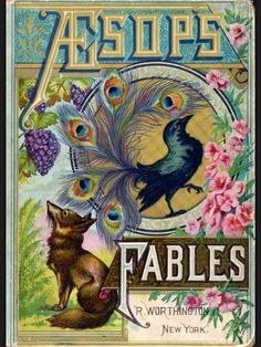 Aesop's Fables; not the edition we had, but it's a beautiful cover.