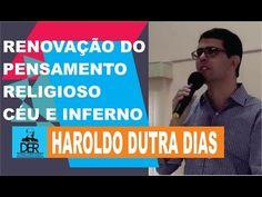 Haroldo Dutra Dias - Renovação Do Pensamento Religoso Na Terra! Céu e Inferno! - YouTube