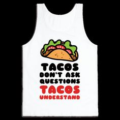 Tacos Don't Ask Questions, Tacos Understand Baseball
