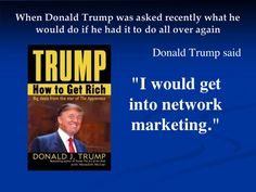 Donald Trump knows network marketing is the way to a secure financial future. Networking Quotes, Business Networking, Donald Trump, Network Marketing Quotes, Best Business To Start, Amway Business, Inspiration Entrepreneur, Lets Do It, Quotes By Famous People