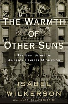 Amazon.com: The Warmth of Other Suns: The Epic Story of America's Great Migration (9780679444329): Isabel Wilkerson: Books