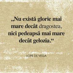 Nu exista glorie mai mare decat dragostea,nici pedeapsa mai mare decat gelozia. Mai, Words Quotes, Wisdom, Quotes