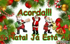 Mensagem de Natal- Acorda que o Natal já está ai! Christmas Wishes, Christmas And New Year, Christmas Ornaments, Xmas Gif, Tattoo Las Vegas, Track Pictures, Santa, Halloween, Album