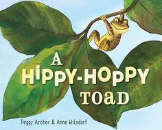 Satisfaction for Insatiable Readers:  A Hippy-Hoppy Toad by Peggy Archer