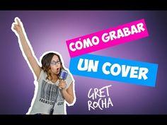 (112) Cómo grabar un cover | Pasos y Secretos | Gret Rocha - YouTube