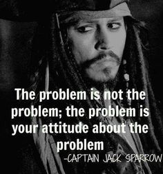 inspirational quotes & We choose the most beautiful charming life pattern: captain jack sparrow - quote - :) - the problem is.charming life pattern: captain jack sparrow - quote - :) - the problem is. most beautiful quotes ideas One Sentence Quotes, Great Quotes, Quotes To Live By, Quotes Inspirational, Top Quotes, Short Quotes, Inspire Quotes, Famous Motivational Quotes, Motivational Pictures