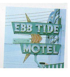 Ebb Tide motel sign ... nice shapes