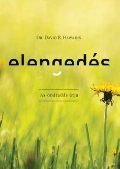 Dr. David R. Hawkins - Elengedés, az önátadás útja.pdf