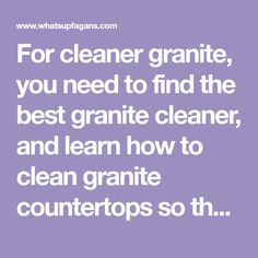 For cleaner granite, you need to find the best granite cleaner, and learn how to clean granite countertops so they'll be streak-free and last forever. Best Granite Cleaner, Cleaning Granite Countertops, Black Granite Countertops, Granite Stone, How To Clean Granite, Manufactured Stone, What To Use, Coffee Staining, Household Cleaners