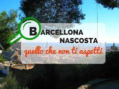 La Barcellona che non conosci, quella nascosta, ma che si può ancora trovare.