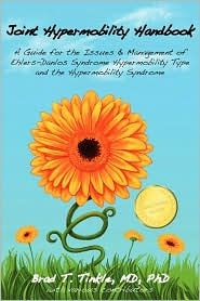 Joint Hypermobility Handbook- A Guide for the Issues & Management of Ehlers-Danlos Syndrome Hypermobility Type and the Hypermobility Syndrome, (098257715X), Brad T Tinkle, Textbooks - Barnes & Noble