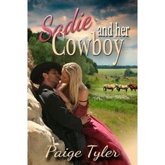 Sadie and her Cowboy by Paige Tyler *4 Stars - Hotness Rating 3 out of 5*