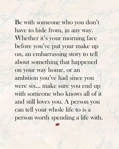 Love Quotes Ideas : Be with someone who you don't have to hide from, in any way. - Quotes Sayings Life Quotes Love, Great Quotes, Quotes To Live By, Inspirational Quotes, Quotes Quotes, Qoutes, Being In Love Quotes, Quotes About Loving Yourself, Doing Me Quotes