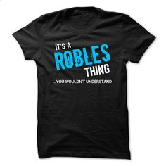 SPECIAL - It a ROBLES thing - #southern tshirt #wrap sweater. ORDER NOW => https://www.sunfrog.com/Funny/SPECIAL--It-a-ROBLES-thing.html?68278