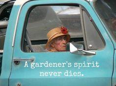 A Gardner's Spirit Never Dies