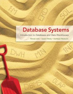 Database Systems - Introduction to Databases and Data Warehouses by Nenad Jukic. $180.00. Edition - 1. Publisher: Prentice Hall; 1 edition (January 13, 2013). Publication: January 13, 2013