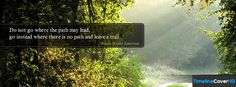Do Not Go Where The Path Timeline Cover 850x315 Facebook Covers - Timeline Cover HD