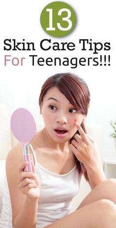 13 Skin Care Tips For Teenagers!!!