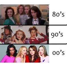 Heathers, Clueless, Mean Girls.....3 of the best, most quotable movies ever