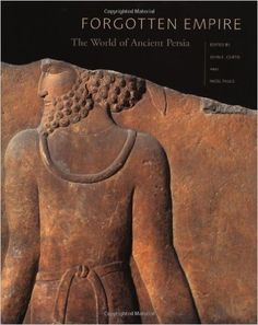 Suggested book of the day - Forgotten Empire: The World of Ancient Persia