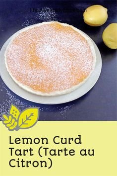 Lemon lovers rejoice! A lemon curd tart is a rich sweet and tangy curd nestled inside a flaky buttery crust. Topped with fresh whipped cream, this dessert is absolute perfection! #lemoncurd #lemoncurdtart #tart #mothersday #Tarte au Citron