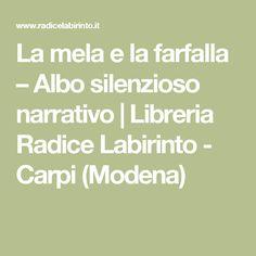 La mela e la farfalla – Albo silenzioso narrativo | Libreria Radice Labirinto - Carpi (Modena)