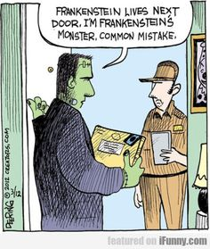 ever since i read frankenstein, i correct everybody on who is who