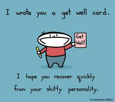 I wrote you a get well card