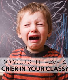 Do you still have a crier in your class?  Here are some tips to help.  (Simply Kinder)