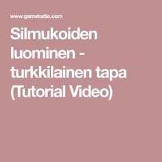 Silmukoiden luominen - turkkilainen tapa (Tutorial Video)