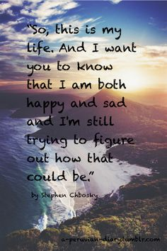 #perks happy and sad quote by Stephen Chbosky
