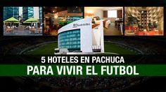 5 hoteles de Pachuca para disfrutar del futbol
