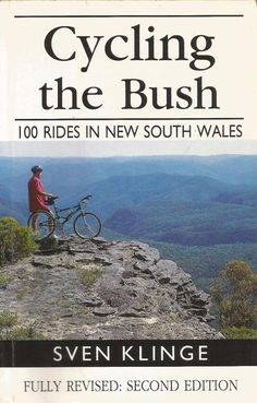 Cycling The Bush - 100 Rides in New South Wales by Sven Klinge - PB - S/Hand
