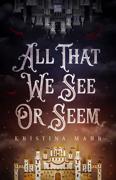 All That We See Or Seem Autographed Paperback – Uncommon Universes Press High Fantasy, Fantasy Books, Good Books, Books To Read, My Books, Book Cover Art, Book Cover Design, Book Design, Love Book