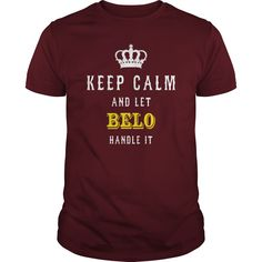 KEEP CALM AND LET BELO HANDLE IT #gift #ideas #Popular #Everything #Videos #Shop #Animals #pets #Architecture #Art #Cars #motorcycles #Celebrities #DIY #crafts #Design #Education #Entertainment #Food #drink #Gardening #Geek #Hair #beauty #Health #fitness #History #Holidays #events #Home decor #Humor #Illustrations #posters #Kids #parenting #Men #Outdoors #Photography #Products #Quotes #Science #nature #Sports #Tattoos #Technology #Travel #Weddings #Women