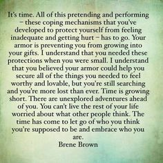 It's time. [brené brown] Sensitive Quotes, Sensitive Men, Self Love, Great Quotes, Brene Brown Quotes Vulnerability, Feeling Inadequate, Daring Greatly, Eternal Flame, Authenticity