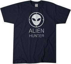 Alien Hunter Funny Tshirt These t-shirts are super soft preshrunk 100% cotton tees for comfort and durability so they are true to size. ★★★WANT IT YOUR WAY?★★★ I love custom ...