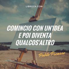 Pablo Picasso Citazioni Verità Iniziare x Terminare Volere Potere Creatività Inventiva Idee Pablo Picasso, Design Quotes, Life Inspiration, Love Book, Beautiful Words, Creative Art, Favorite Quotes, Quotations, Wisdom