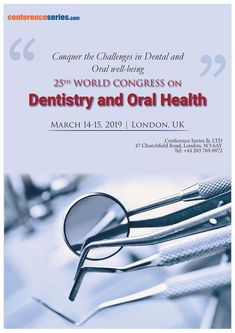 25th World Congress on #Dentistry and #Oral_Health March 14-15, 2019 London, UK Conference Usa, Education Conferences, World Congress, Dental Hygiene, Oral Health, Dentistry, Middle East, Asia, Dental Health