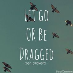 15 Best Let Go Or Be Dragged Images Great Quotes Quote Life