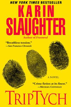 Karin Slaughter - Triptych | I do like a good thriller from time to time and Slaughter (what's in a name?) is one of the best writers in this genre. Impossible to put down once you start. Triptych is one of her best books.