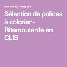 Sélection de polices à colorier - Ritamoutarde en CLIS