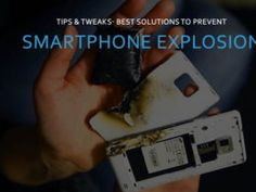 Best Working Tips To Prevent Smartphone Explosion