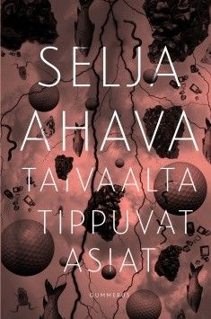 Selja Ahava: Taivaalta tippuvat asiat Writing A Book, Words, Writings, Word Reading, Write A Book