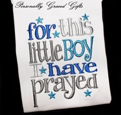 For This Little Boy or Girl I have Prayed Baby Kids Christian Custom Embroidered Saying Shirt or Bodysuit by PersonallyGraced, $22.00
