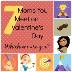 Which Mom are You? The 7 Moms of Valentine's Day ROCK. Click through to get 7 hilariously funny and true descriptions of 7 totally different... #typeaparent