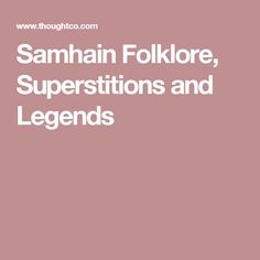 Samhain Folklore, Superstitions and Legends