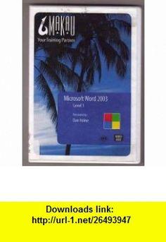 Makau DVD (Microsoft Word 2003) Dan Holme ,   ,  , ASIN: B000NBW8AG , tutorials , pdf , ebook , torrent , downloads , rapidshare , filesonic , hotfile , megaupload , fileserve