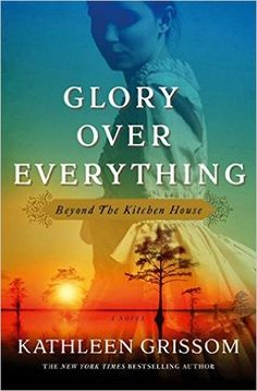 {WANT TO READ} Glory over Everything - a book published this year (expected publication April 2016).  Read Kathleen Grissom's first book and one of my favorite of all time.